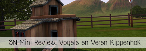 SN Mini Review: Vogels en Veren Kippenhok